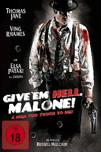 Give 'em Hell, Malone! (2010)