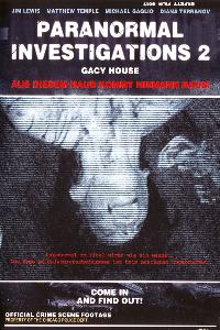 Paranormal Investigations 2 - Gacy House (2010)