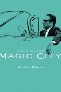 Magic City (2012 - 2013)