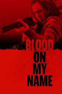 Blood On My Name (2020)